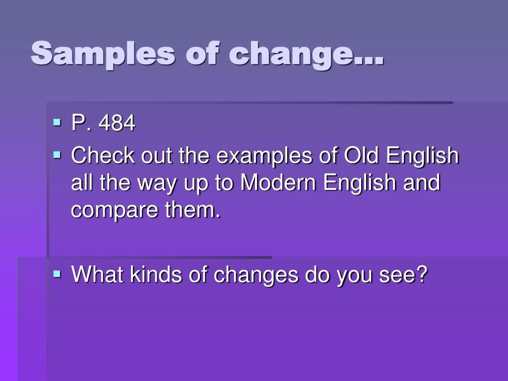 Samples of change…