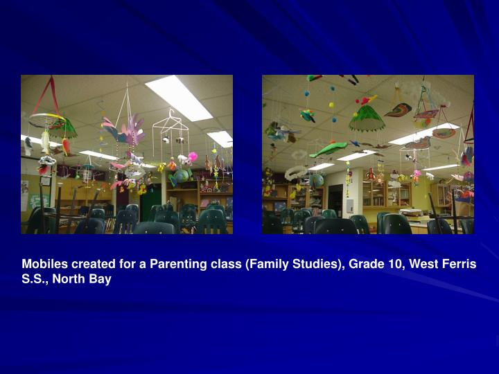 Mobiles created for a Parenting class (Family Studies), Grade 10, West Ferris