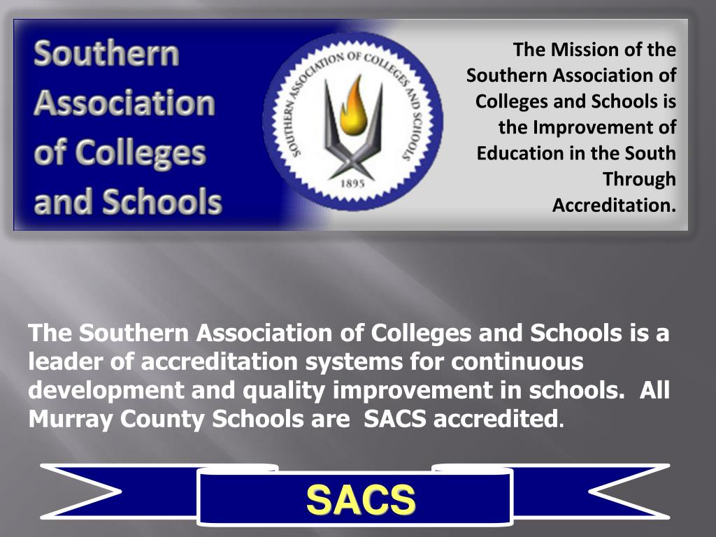 The Southern Association of Colleges and Schools is a