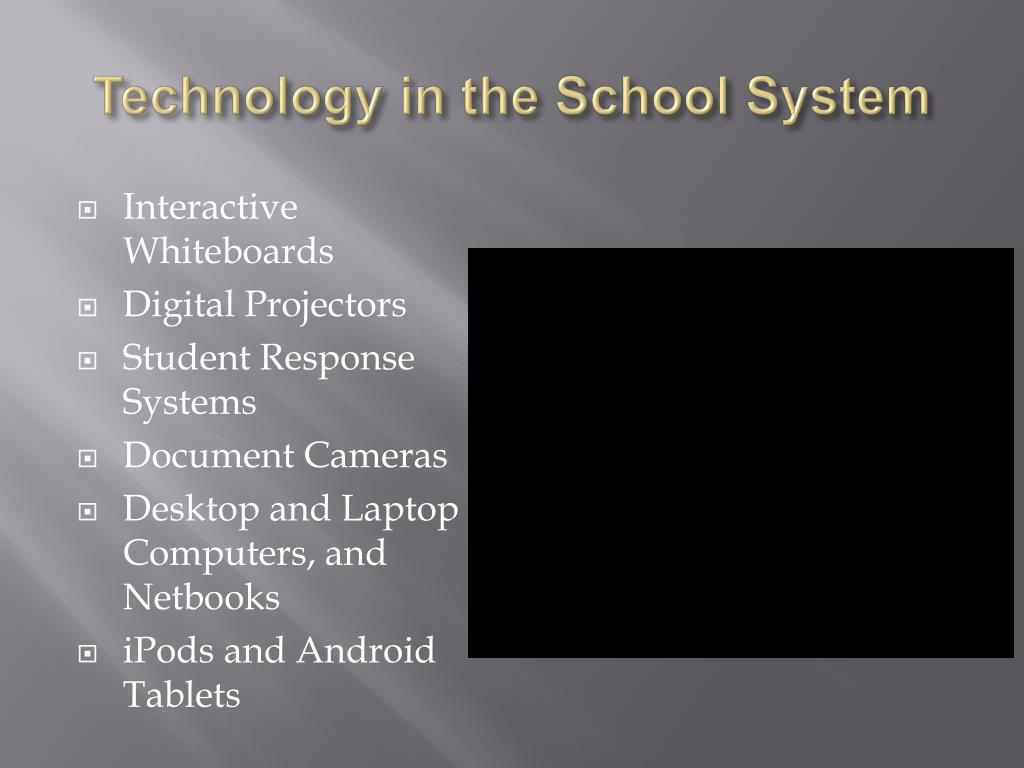 Technology in the School System