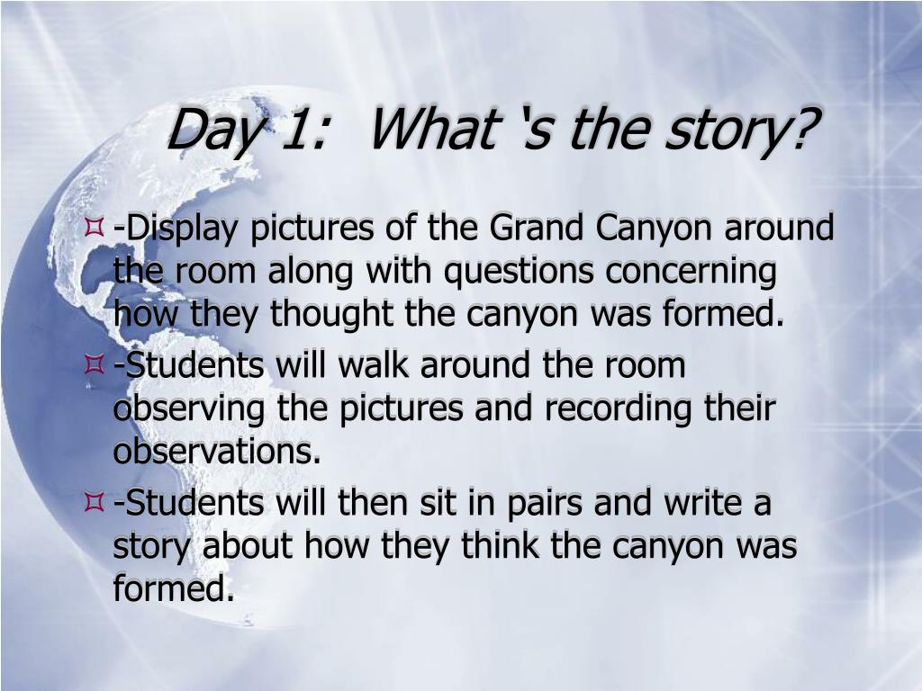 Day 1:  What 's the story?