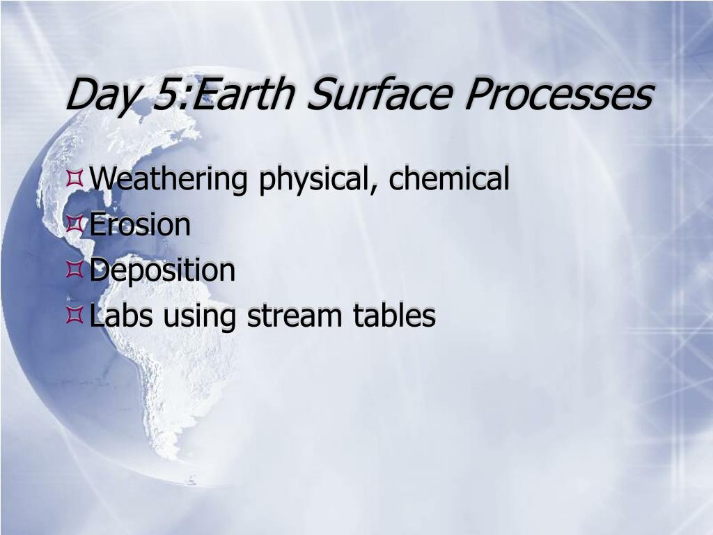 Day 5:Earth Surface Processes