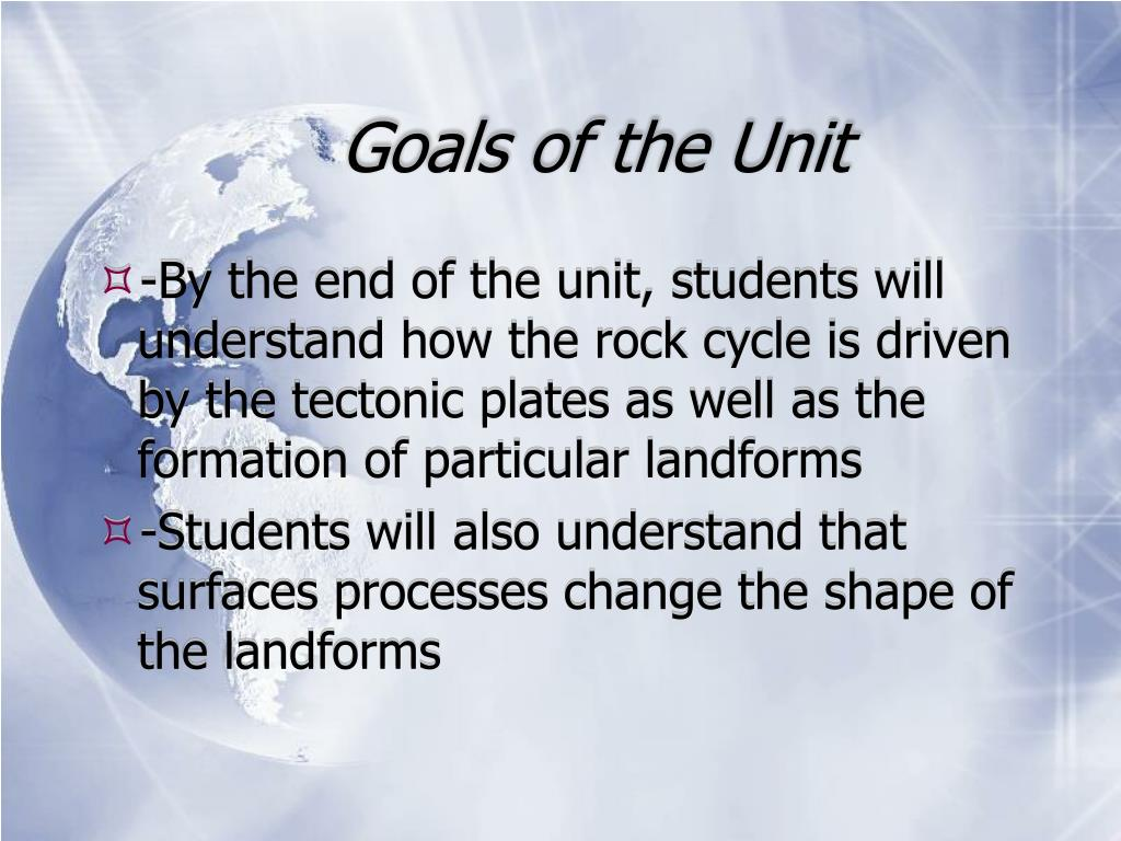 Goals of the Unit