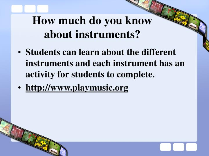 How much do you know about instruments?
