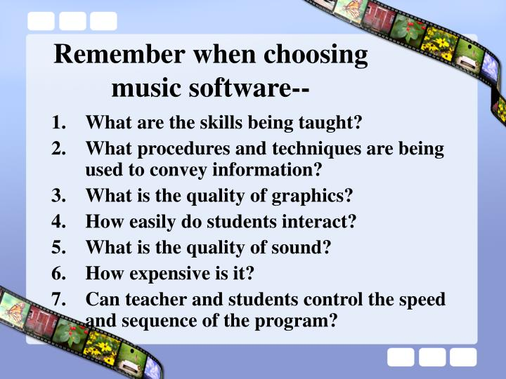 Remember when choosing music software--