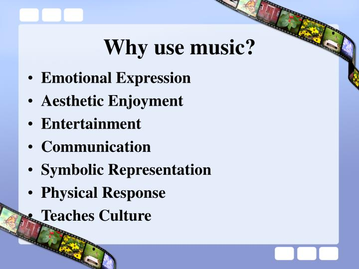 Why use music