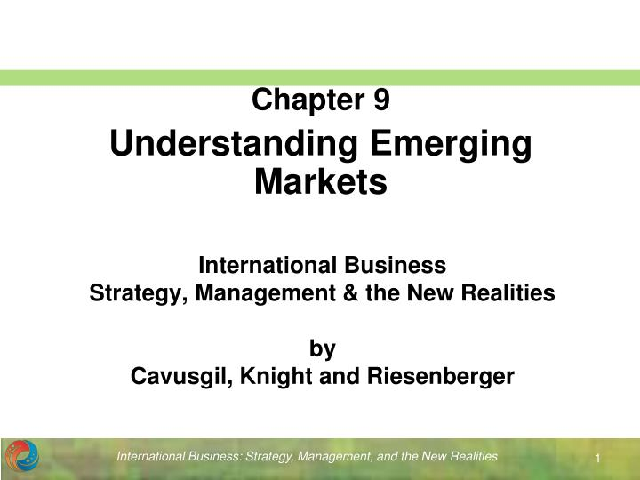 International business strategy management the new realities by cavusgil knight and riesenberger