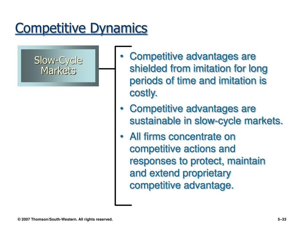 Competitive advantages are shielded from imitation for long periods of time and imitation is costly.