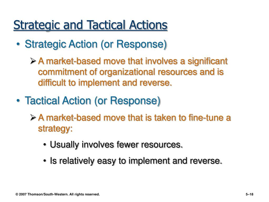 Strategic and Tactical Actions