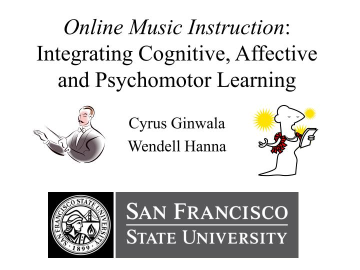Online music instruction integrating cognitive affective and psychomotor learning