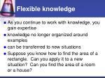 flexible knowledge