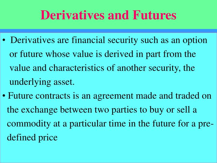 Derivatives and futures l.jpg