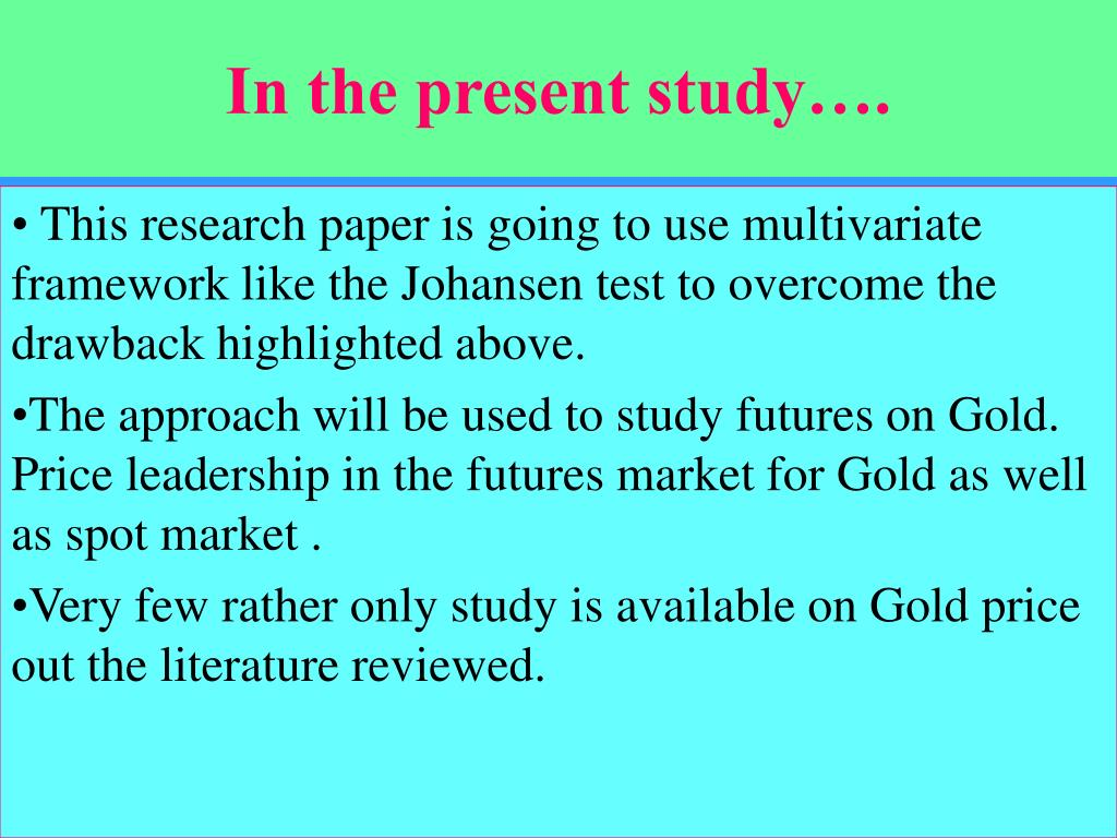 In the present study….