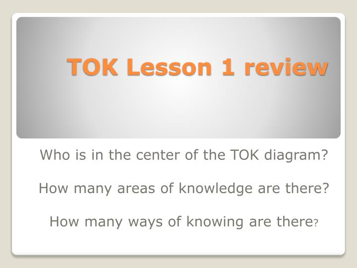 Tok lesson 1 review l.jpg