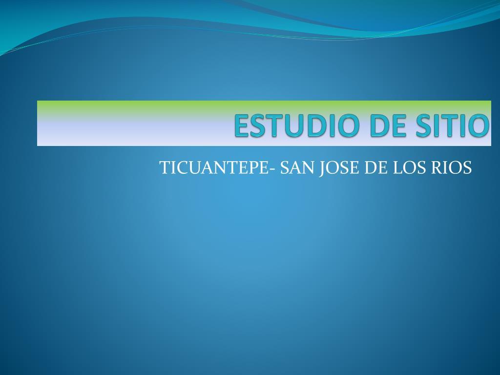 ESTUDIO DE SITIO