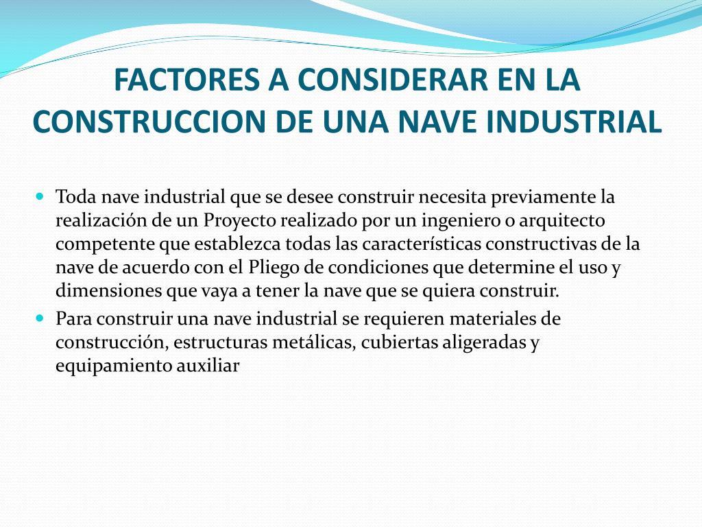 FACTORES A CONSIDERAR EN LA CONSTRUCCION DE UNA NAVE INDUSTRIAL