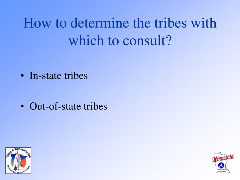 How to determine the tribes with which to consult?