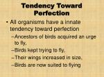 tendency toward perfection