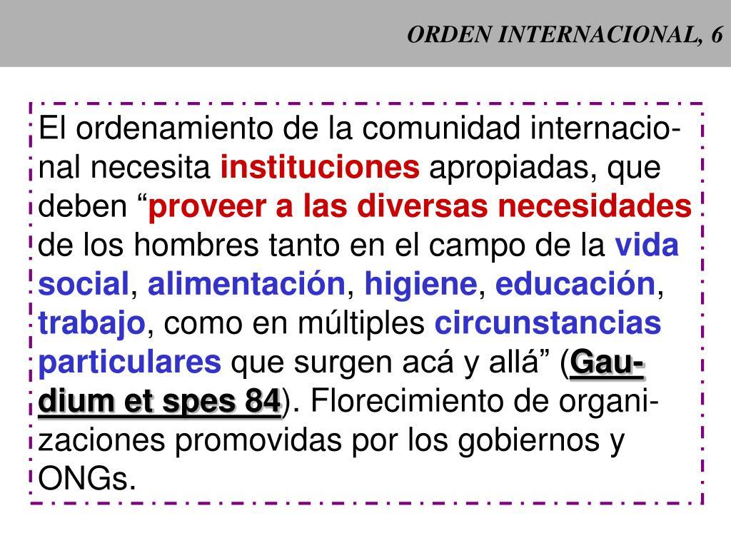 ORDEN INTERNACIONAL, 6