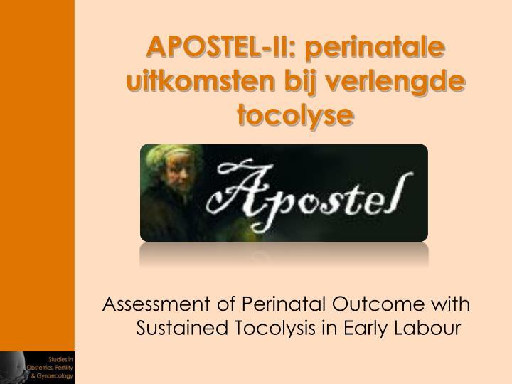 APOSTEL-II: perinatale uitkomsten bij verlengde tocolyse