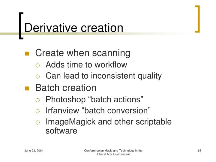 Derivative creation
