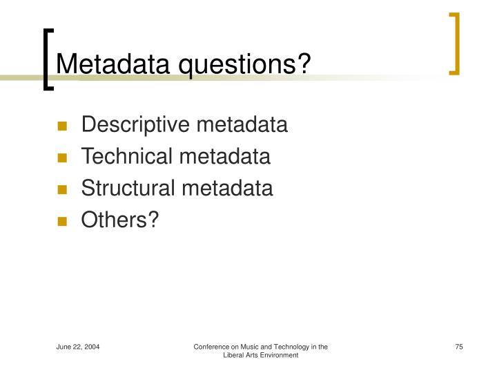 Metadata questions?