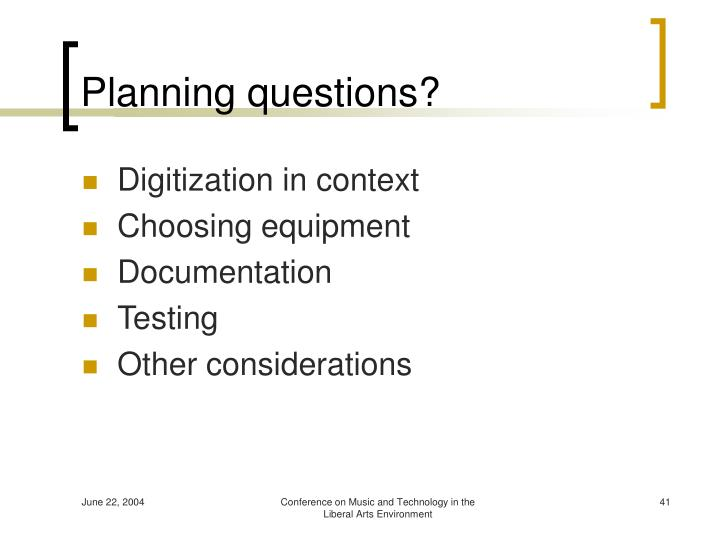 Planning questions?