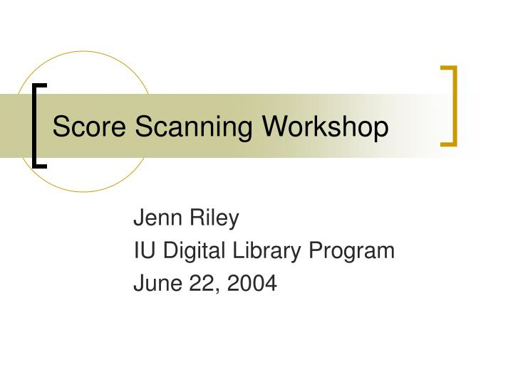 Score scanning workshop