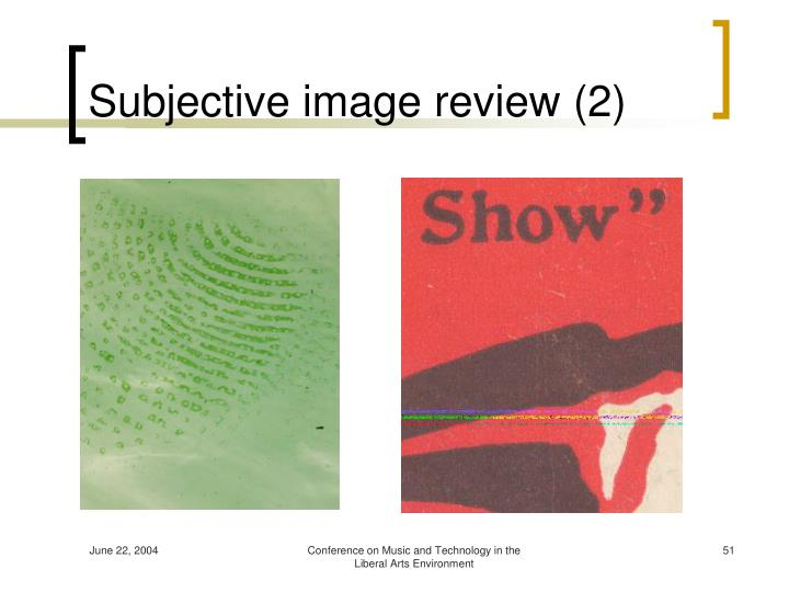 Subjective image review (2)