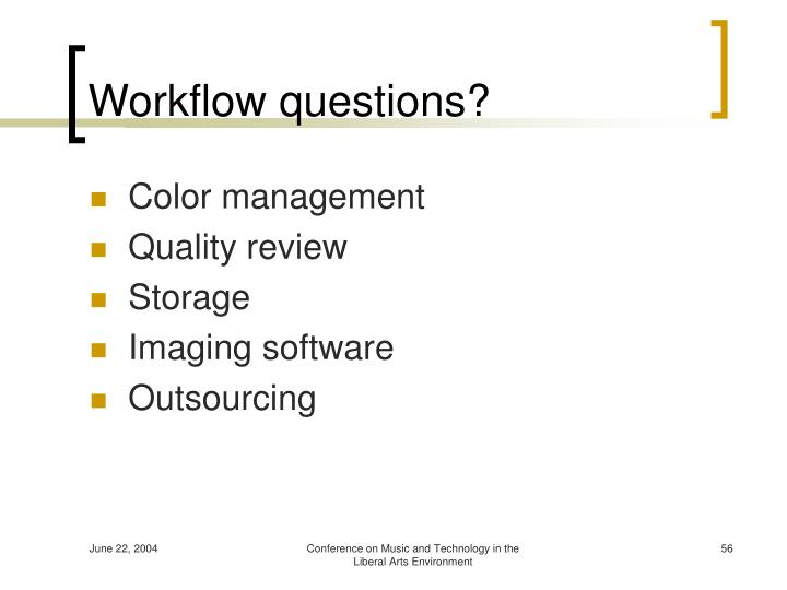 Workflow questions?
