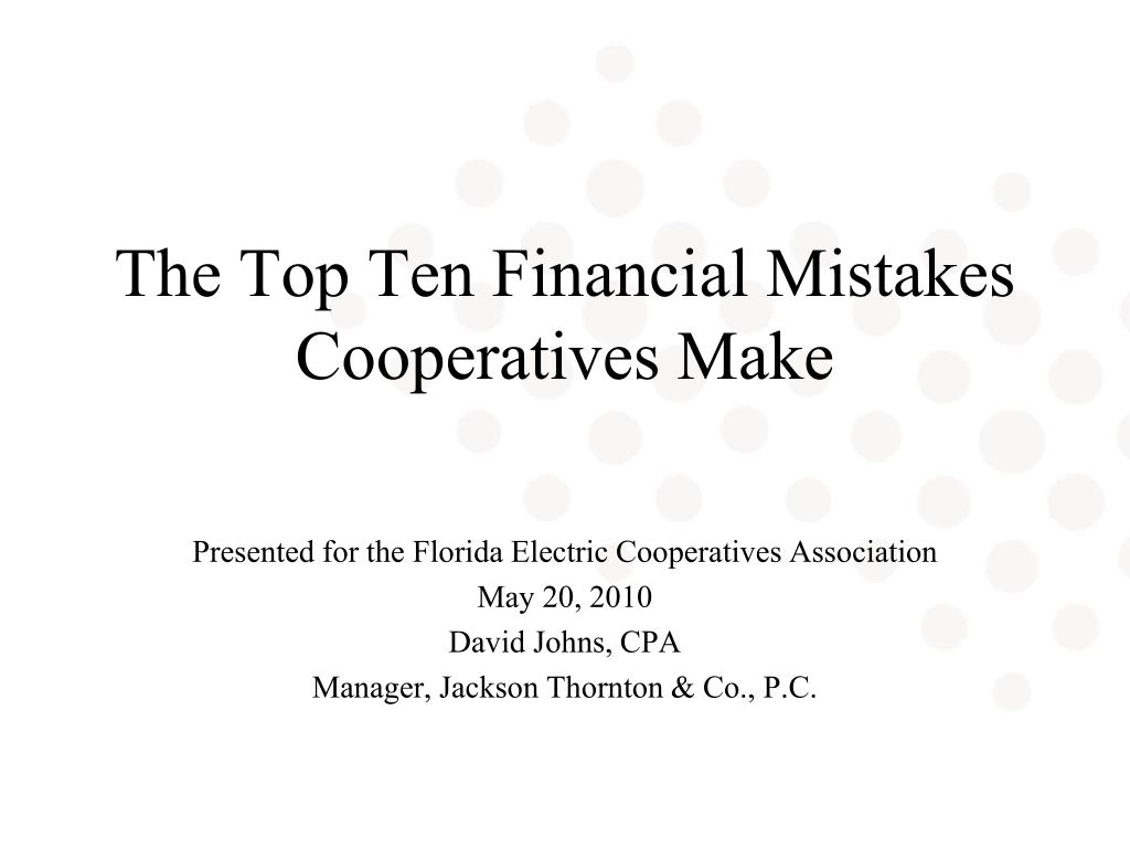 The Top Ten Financial Mistakes Cooperatives Make
