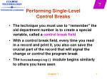 performing single level control breaks8