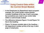 using control data within the control break module