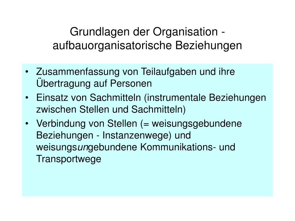 Grundlagen der Organisation - aufbauorganisatorische Beziehungen