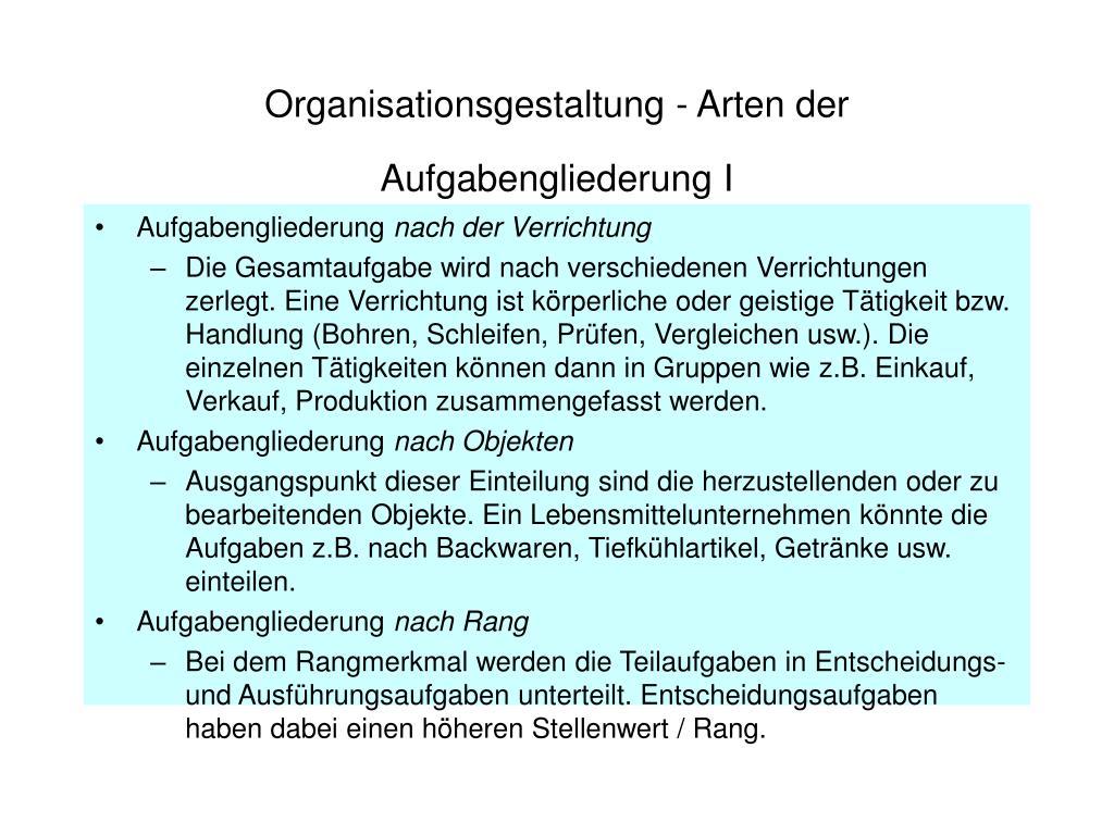 Organisationsgestaltung - Arten der Aufgabengliederung I