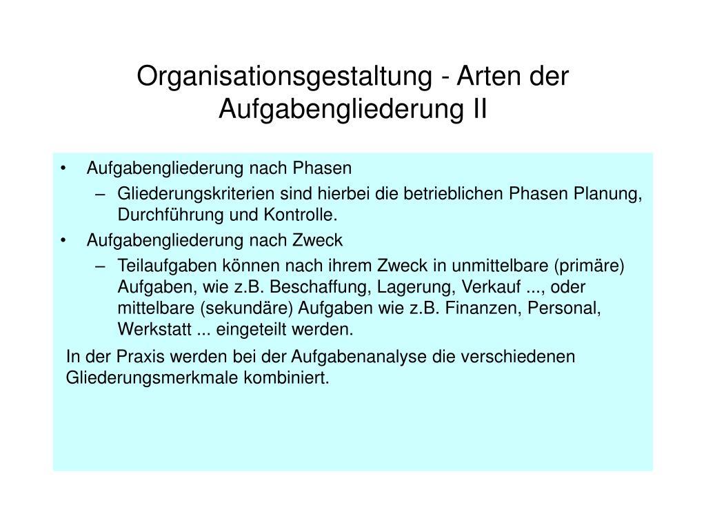 Organisationsgestaltung - Arten der Aufgabengliederung II