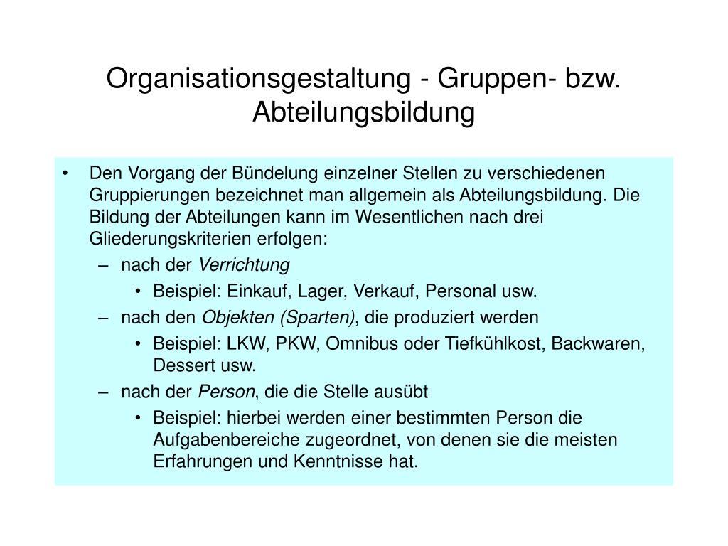 Organisationsgestaltung - Gruppen- bzw. Abteilungsbildung