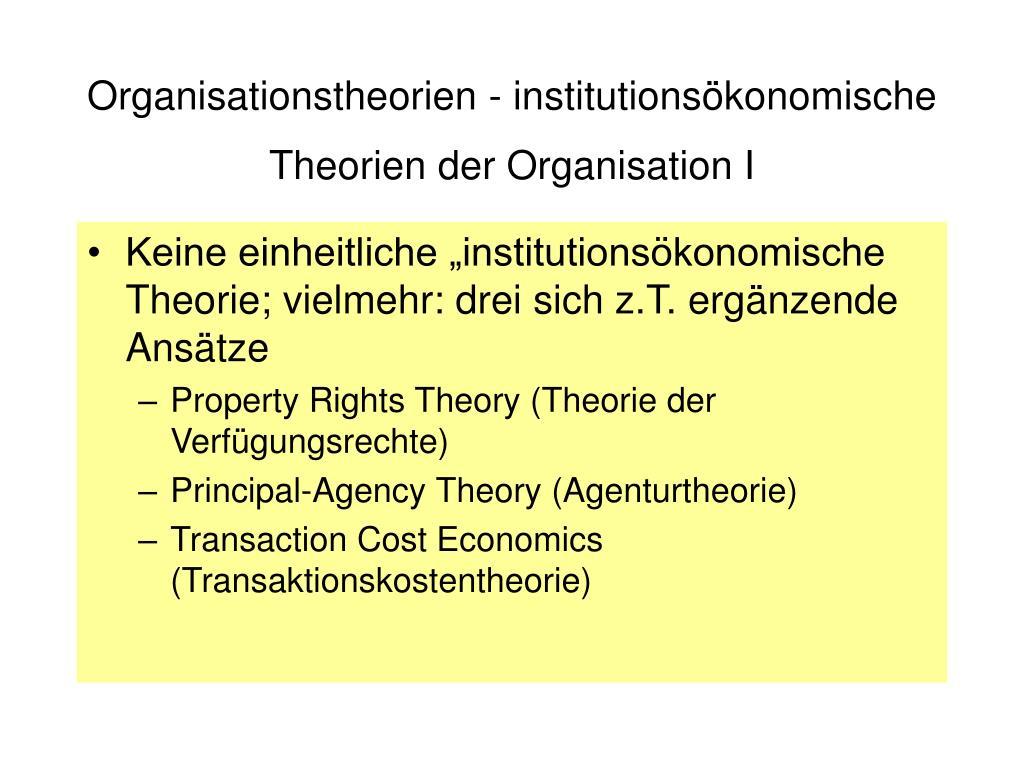 Organisationstheorien - institutionsökonomische Theorien der Organisation I