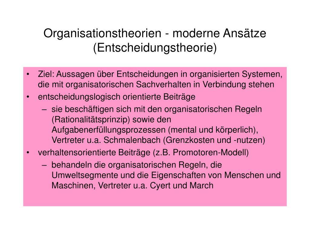 Organisationstheorien - moderne Ansätze (Entscheidungstheorie)