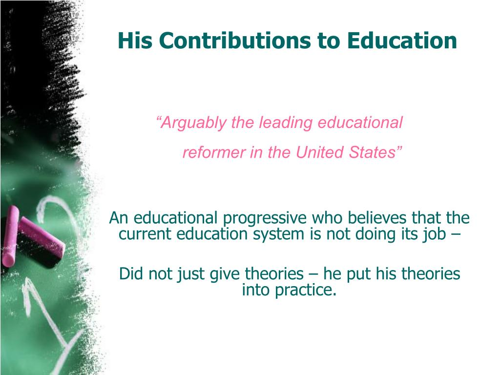 His Contributions to Education