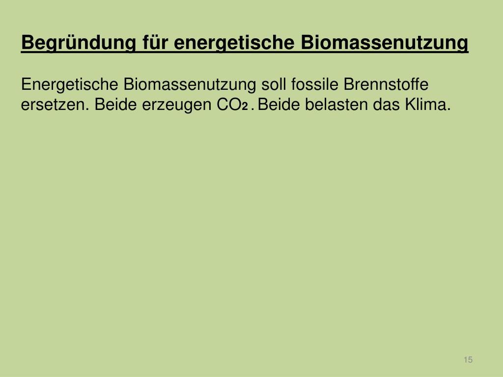 Begründung für energetische Biomassenutzung