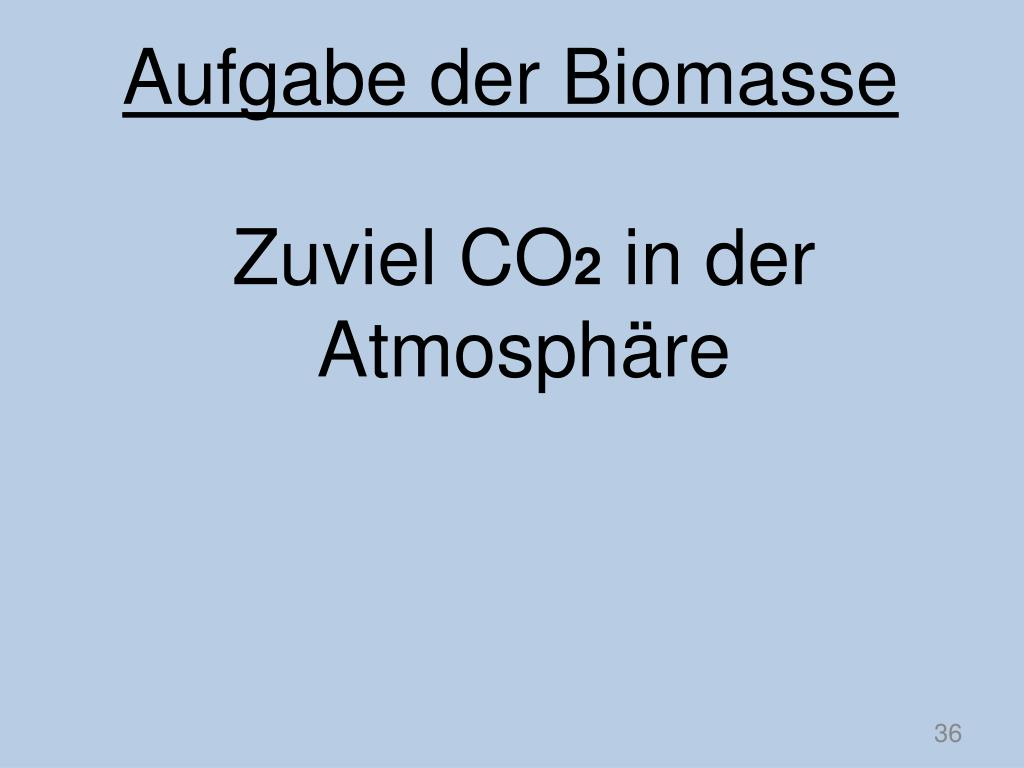 Aufgabe der Biomasse
