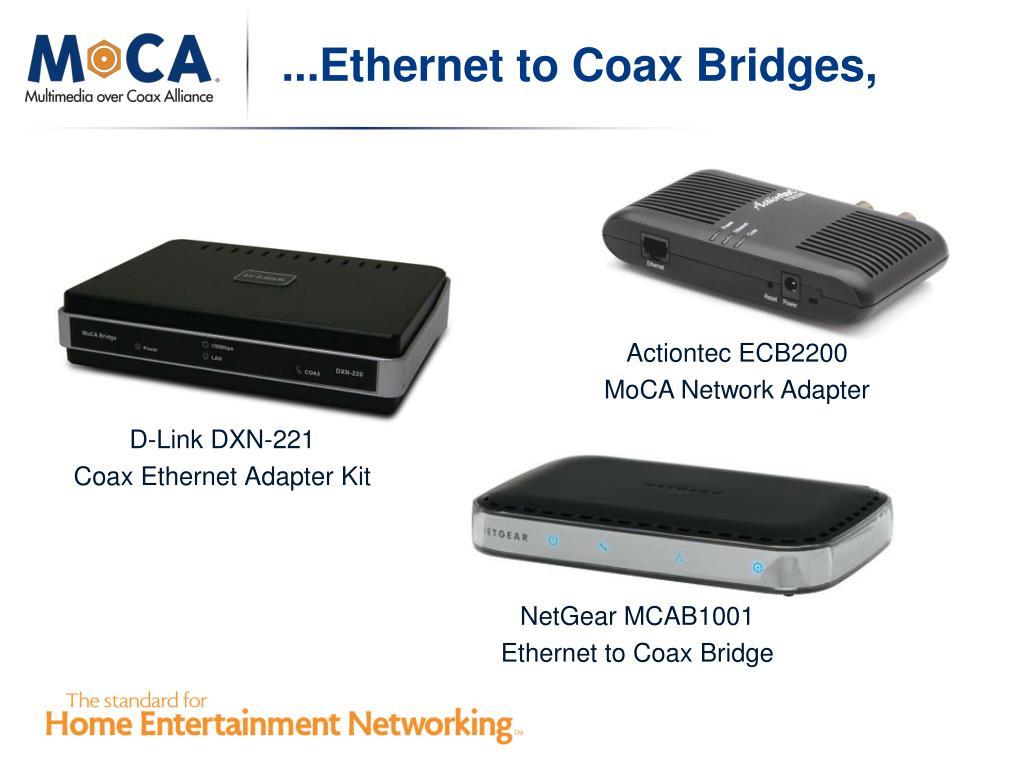 ...Ethernet to Coax Bridges,