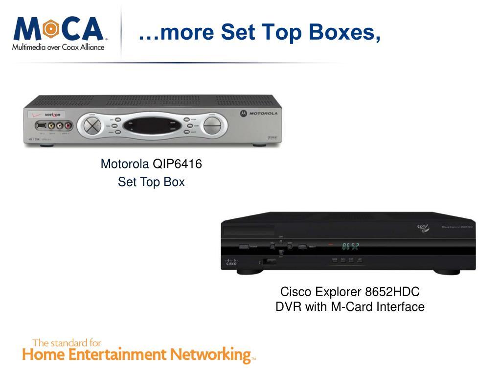 …more Set Top Boxes,