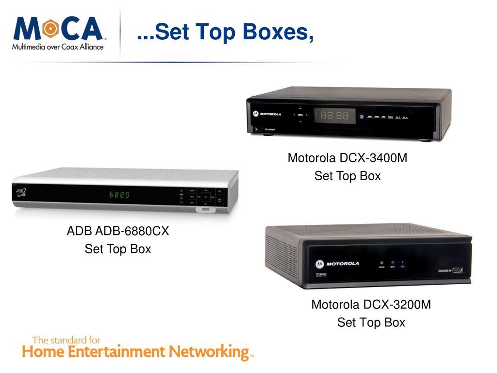...Set Top Boxes,