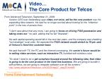 video the core product for telcos