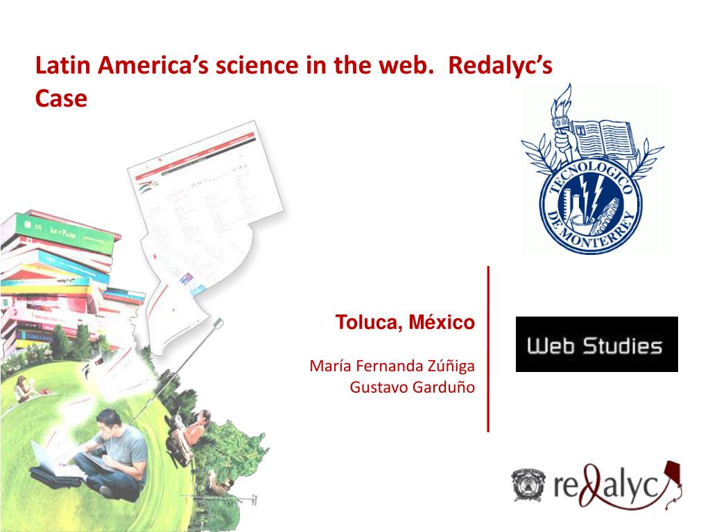 Latin America's science in the web.  Redalyc's Case