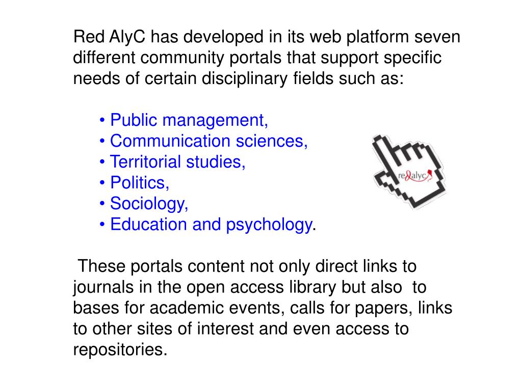 Red AlyC has developed in its web platform seven different community portals that support specific needs of certain disciplinary fields such as: