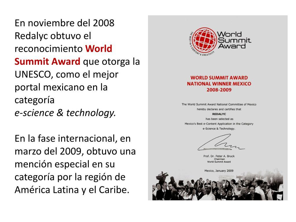 En noviembre del 2008 Redalyc obtuvo el reconocimiento