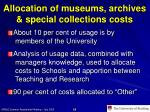 allocation of museums archives special collections costs